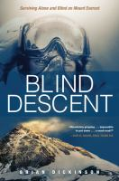 Blind Descent : Surviving Alone and Blind on Mount Everest