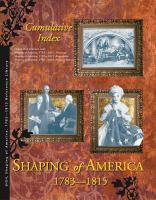 Shaping of America 1783-1815 Reference Library Cumulative Index