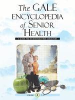 The Gale Encyclopedia of Senior Health