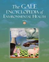 The Gale Encyclopedia of Environmental Health