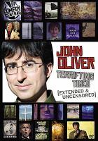 John Oliver, Terrifying Times