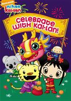 Ni hao, Kai-lan. Celebrate with Kai-lan!
