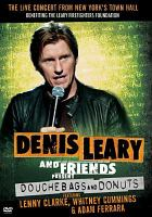 Denis Leary and Friends Present Douchebags and Donuts