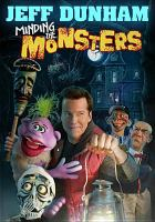Jeff Dunham. Minding the monsters
