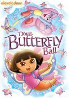 Dora the Explorer. Dora's butterfly ball