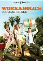 Workaholics. Season three