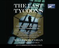 Last Tycoons: The Secret History of Lazard Frères & Co