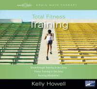 Total Fitness Training : Breakthrough Training in the Zone; Power Training in the Zone; Running Meditation