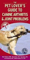 Pet Lover's Guide to Canine Arthritis and Joint Problems
