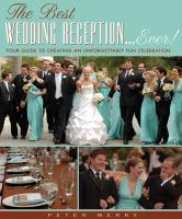 The Best Wedding Reception-- Ever!
