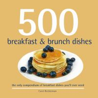 500 Breakfasts & Brunch Dishes