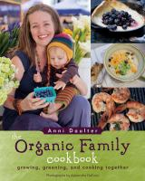 cover of The Organic Family Cookbook: Growing, Greening, and Cooking Together