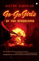 Go-Go Girls of the Apocalypse  / Victor Gischler
