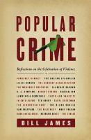Popular crime : reflections on the celebration of violence