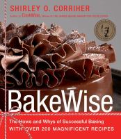 BakeWise : the hows and whys of successful baking with over 200 magnificent recipes