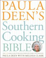Paula Deen's southern cooking bible : the classic guide to delicious dishes with more than 300 recipes