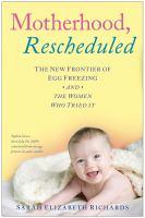 Motherhood, Rescheduled