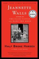 Half Broke Horses, by Jeanette Walls