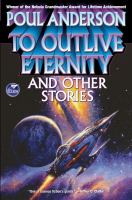 To Outlive Eternity and Other Stories