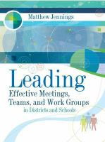 Leading Effective Meetings, Teams, and Work Groups in Districts and Schools