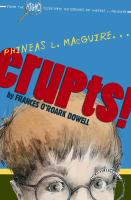 Phineas L. MacGuire-- Erupts!