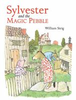 Sylvester And The Magic Pebble  / William Steig