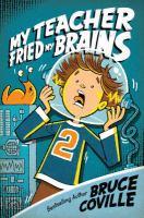 My Teacher Fried My Brains