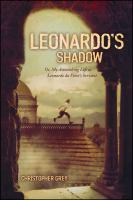 Leonardo's Shadow, Or, My Astonishing Life as Leonardo Da Vinci's Servant
