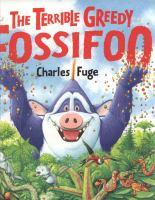 The Terrible Greedy Fossifoo