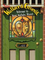 Wallace & Gromit : Welcome To West Wallaby Street
