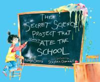 The Secret Science Project That Almost Ate the School