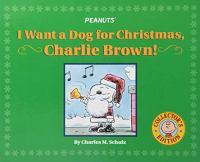 I Want A Dog for Christmas, Charlie Brown!