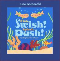 Fish, Swish! Splash, Dash!