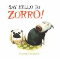 Say Hello to Zorro!
