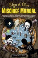 Edgar & Ellen's Mischief Manual