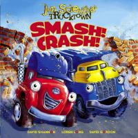 Smash! Crash!