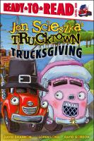 Trucksgiving / by Jon Scieszka ; Illustrated by the Design Garage (David Shannon, Loren Long, David Gordon)