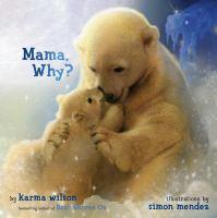 Mama, Why?