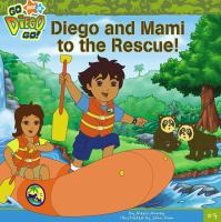 Diego and Mami to the Rescue