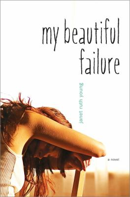 My Beautiful Failure : a Novel