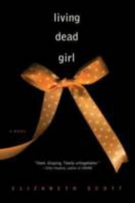 Living dead girl : [a novel]