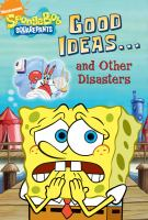 Good Ideas-- and Other Disasters