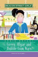 Green Algae and Bubble Gum Wars