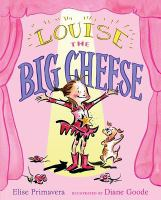 Louise, the Big Cheese