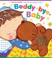 Beddy-bye, Baby : A Touch-and-feel Book