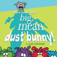 Cover of Here Comes the Big, Mean Dust Bunny!