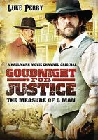 Goodnight for justice the measure of a man
