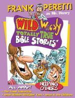 Wild & Wacky Totally True Bible Stories