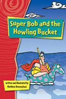 Super Bob and the Howling Bucket