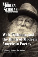 Walt Whitman and the Birth of Modern American Poetry